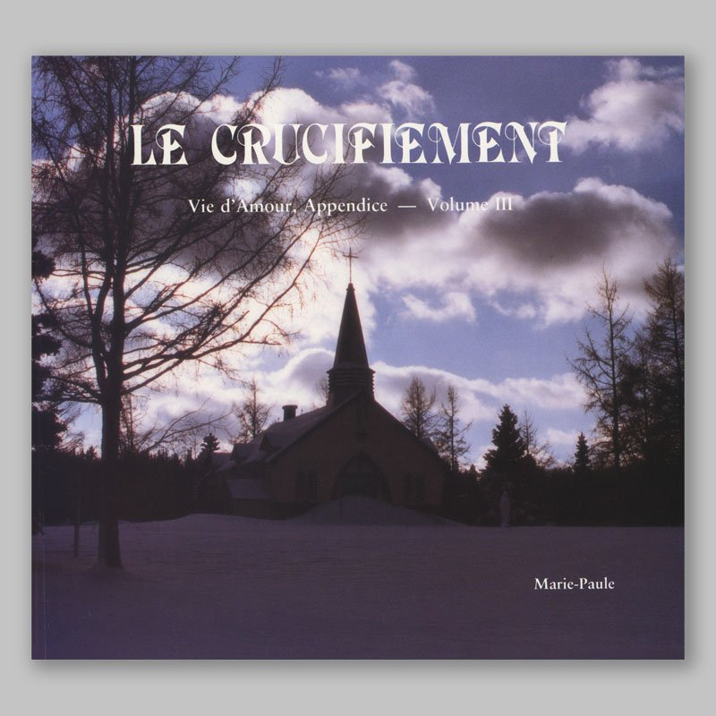 vie d'amour appendice 3-le crucifiement